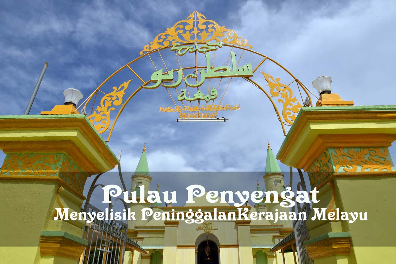 Pulau Penyengat - Kepulauan Riau - Kepri - Yopie Pangkey