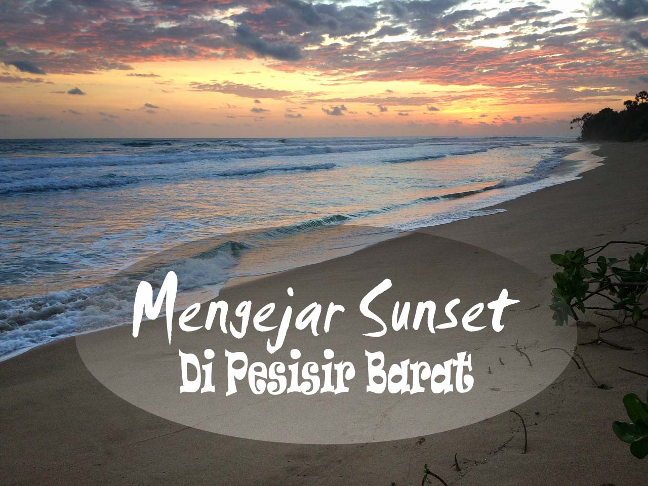 Mengejar Sunset di Pantai Pesisir Barat Lampung- Yopie Pangkey